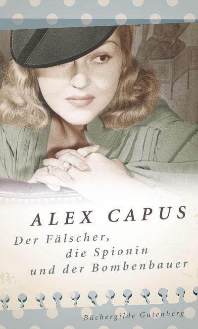 alex-capus-faelscher-spionin-bombenbauer
