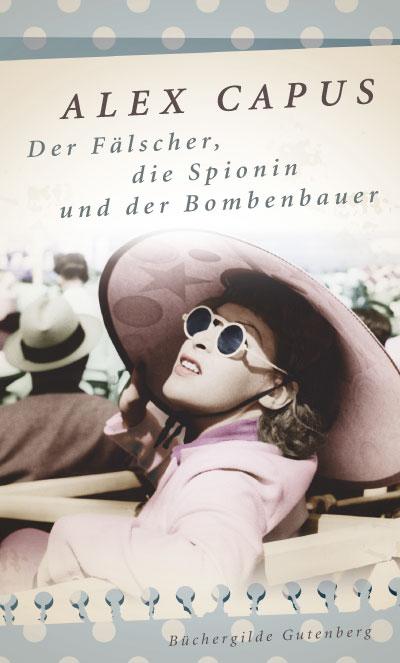 alex-capus-faelscher-spionin-bombenbauer2