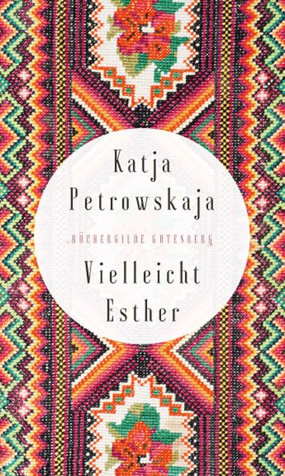 Katja Petrowskaja: Vielleicht Esther