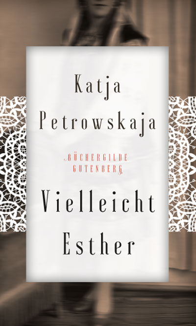 Katja Petrowskaja: Vielleicht Esther 2