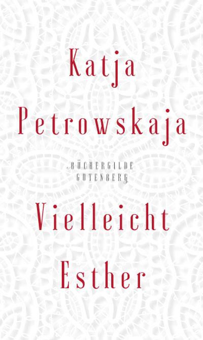 Katja Petrowskaja: Vielleicht Esther 3