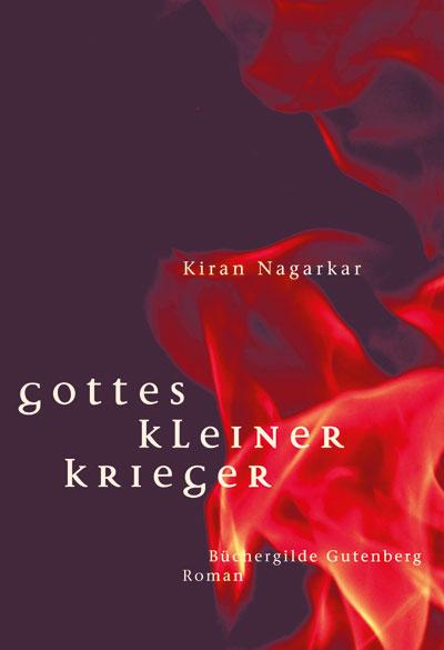 Kiran Nagarkar: Gottes kleiner Krieger